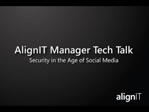 AlignIT Manager Tech Talk: Security in the Age of Social Media