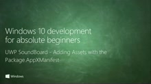 UWP-055 - UWP SoundBoard - Adding Assets with the Package.AppXManifest