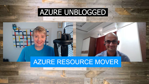 Azure Unblogged - Azure Resource Mover