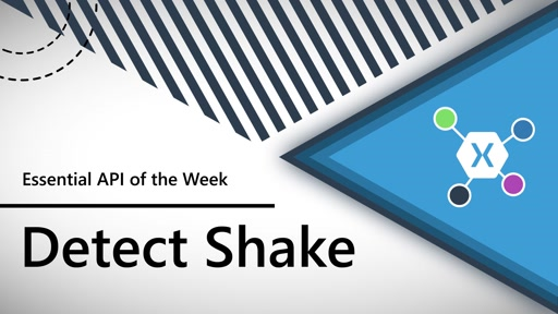 Detect Shake (Xamarin.Essentials API of the Week)