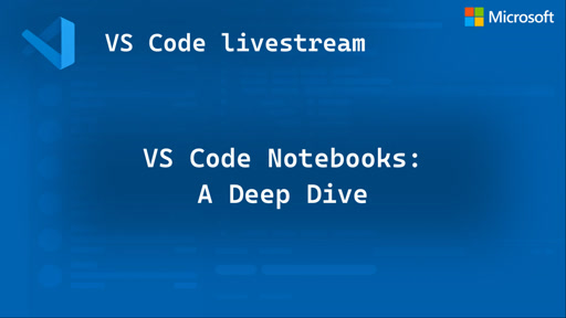 VS Code Notebooks: A Deep Dive