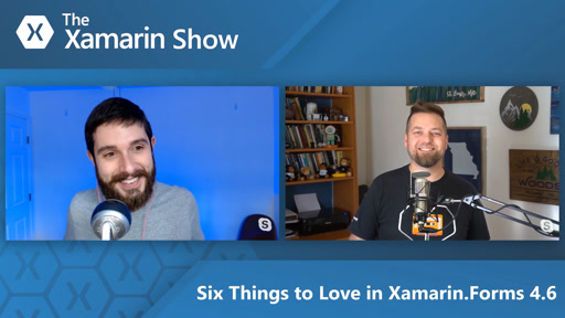 Six Things to Love in Xamarin.Forms 4.6 | The Xamarin Show