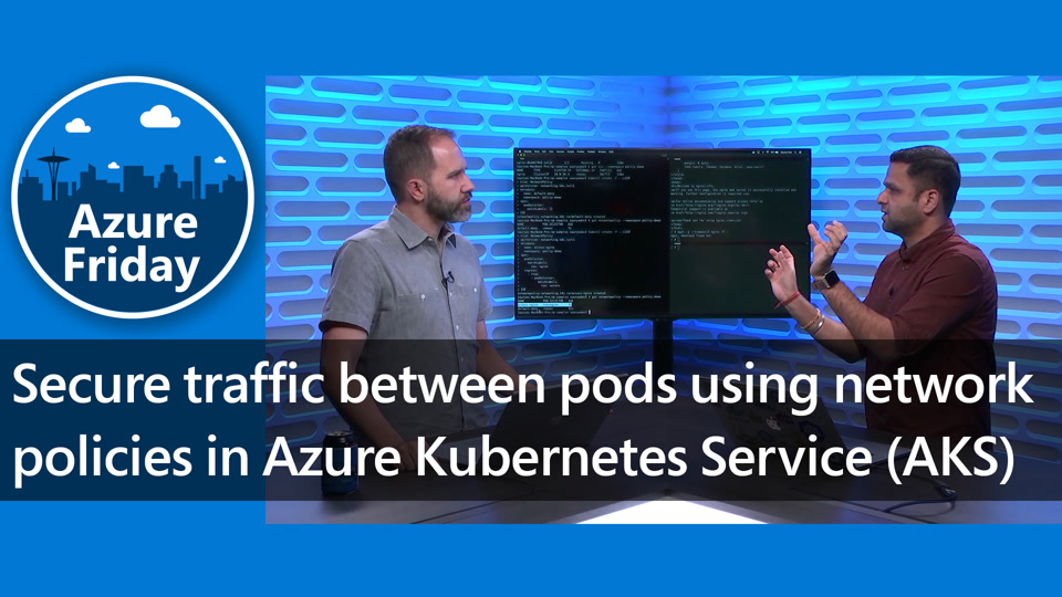 Secure traffic between pods using network policies in Azure Kubernetes Service (AKS)