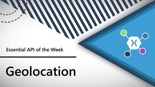 Geolocation (Xamarin.Essentials API of the Week)