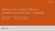 Deploy and manage Office in complex scenarios with Configuration Manager