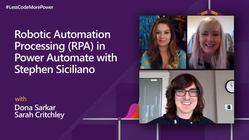 Robotic Automation Processing (RPA) in Power Automate with Stephen Siciliano