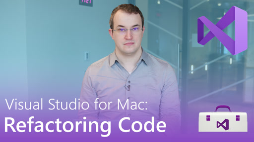 Visual Studio for Mac: Refactoring Code