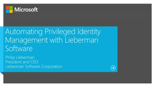 Automating Privileged Identity Management with Lieberman Software