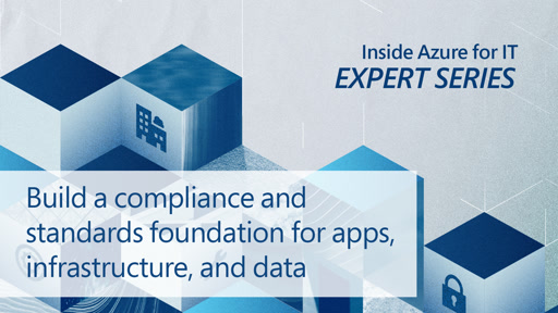 Build a compliance and standards foundation for apps, infrastructure, and data