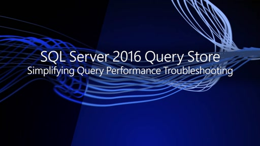 SQL Server 2016 Query Store Simplifying Query Performance Troubleshooting