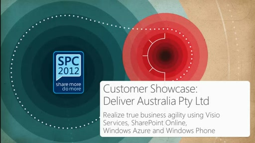 Customer Showcase: Bringing business agility using Visio Services, Azure, Windows Phone and SharePoint Online to Deliver Australia