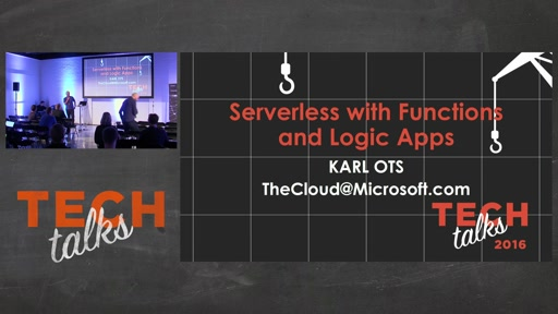 Tech Talks 2016 Arrow Stage Serverless Compute with Functions & Logic Apps