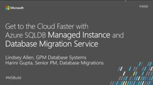 Get to the cloud faster with Azure SQLDB Managed Instance and Database Migration Service