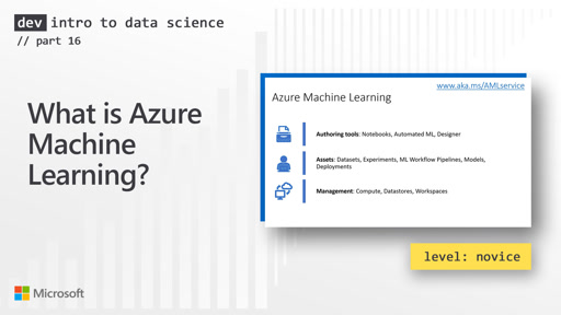 What is Azure Machine Learning? (16 of 28)