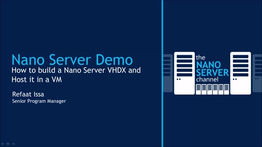 Demo: Building a Nano Server VHDX for a Hyper-V VM