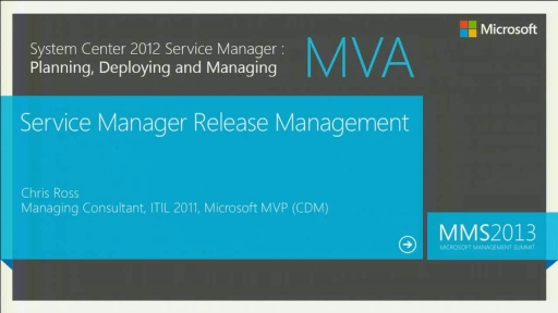 MVA: System Center Service Manager 2012: Release Management