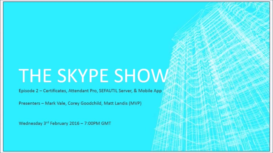 The Skype Show: Episode 2 – Certificates, Attendant Pro & Mobile App