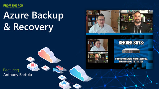 Azure Backup & Recovery - From the RoK to the Cloud  (Episode 2 of 7)