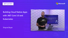 Building Cloud Native Apps with .NET Core 3.0 and Kubernetes