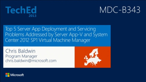 Top 5 Server Application Deployment and Servicing Problems Addressed by Server App-V and System Center 2012 SP1 - Virtual Machine Manager