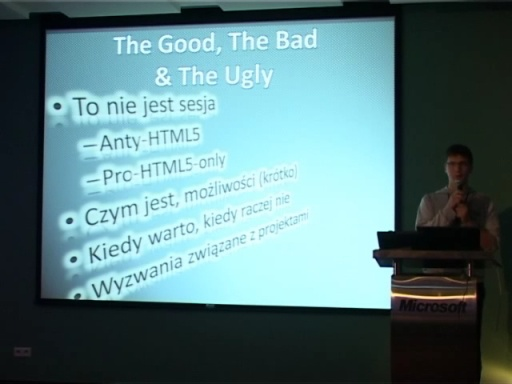 HTML5 - The Bad, The Good and the Ugly