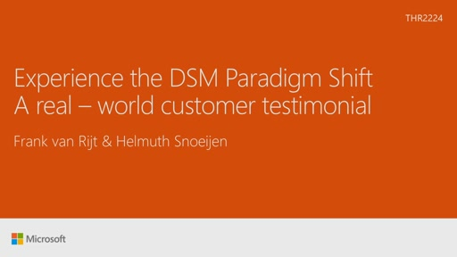 Experience the DSM paradigm shift - a real-world customer testimonial
