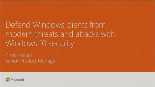 Defend Windows clients from modern threats and attacks with Windows 10 security
