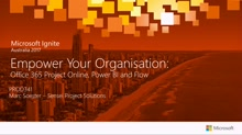 Empower Your Organisation: Office 365 Project Online, Power BI and Flow