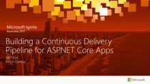 Building a Continuous Delivery Pipeline for ASP.NET Core Apps