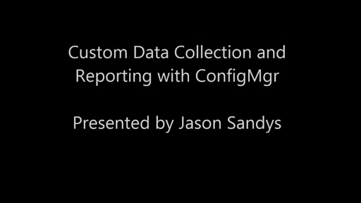 Custom Data Collection and Reporting with ConfigMgr