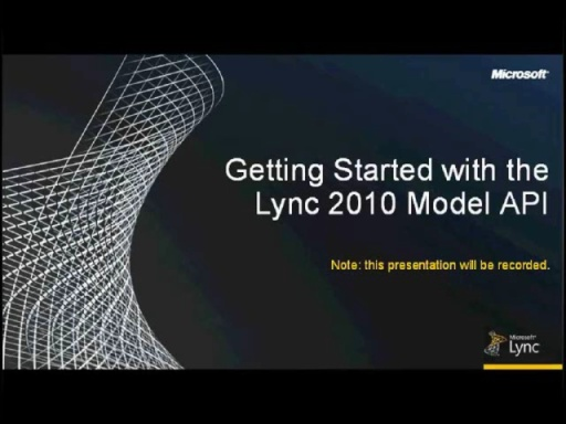 Lync Developer Roundtable: Getting Started with the Lync 2010 Model API, Part 1
