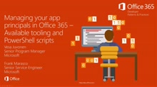 PnP Web Cast - Managing your app principals in Office 365 - Tooling and Scripts