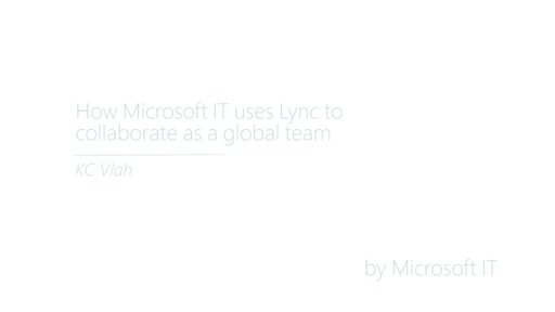 How Microsoft IT uses Lync Server to collaborate as a global team