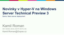 Novinky v Hyper-V na Windows Server TP 2 - Nano Server Deployment