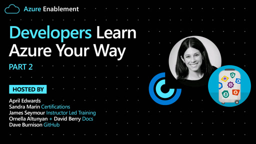 Developers: Learn Azure Your Way Pt. 2