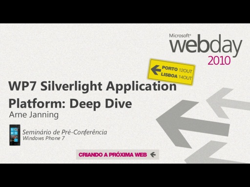 Webday WP7 Preconf: WP7 Silverlight Application Platform: Deep Dive