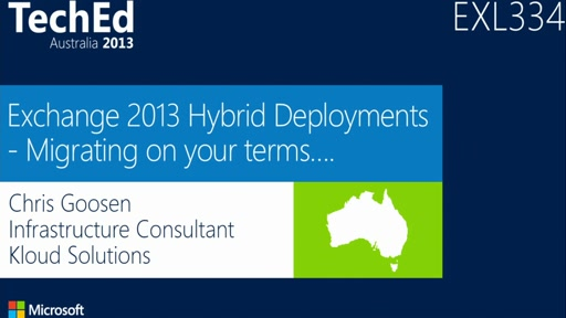 Exchange 2013 Hybrid Deployments - Migrating on your Terms..