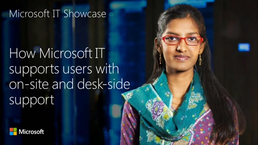 Microsoft IT Showcase webinar: How Microsoft IT supports internal users with on-site and desk-side support