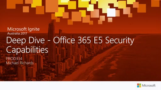 Deep Dive - Office 365 E5 Security Capabilities