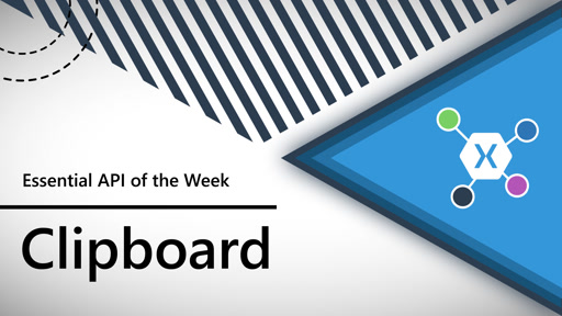 Clipboard (Xamarin.Essentials API of the Week)