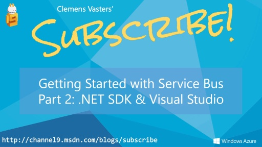 Getting Started with Service Bus. Part 2: .NET SDK and Visual Studio