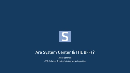 Savision: Are ITIL and System Center BFFs? by Jonas Lenntun