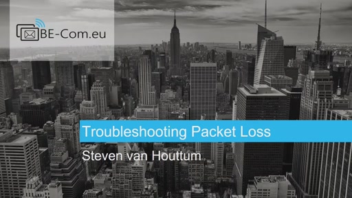 BE-COM2017-SFB Troubleshooting packet loss, is it really the network? (Steven Van Houttum)