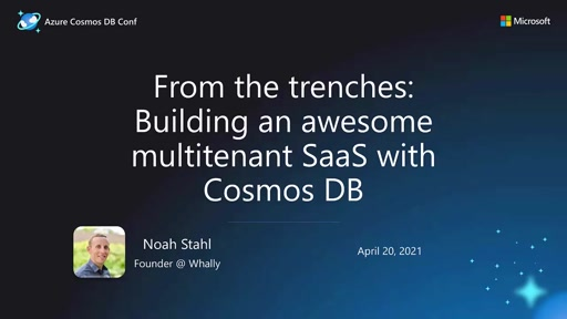 From the trenches: Building an awesome multitenant SaaS with Cosmos DB and Azure