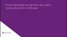 Visual Studio Ultimate 2012: Probar fácilmente las interfaces de usuario con pruebas de IU codificadas