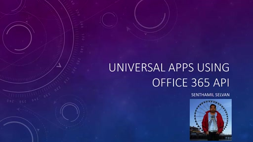 02 Senthamil Selvan - Universal Apps Using O365 API