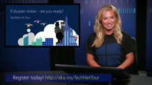 TechNet on Tour: If Disaster Strikes --- Are you Ready?