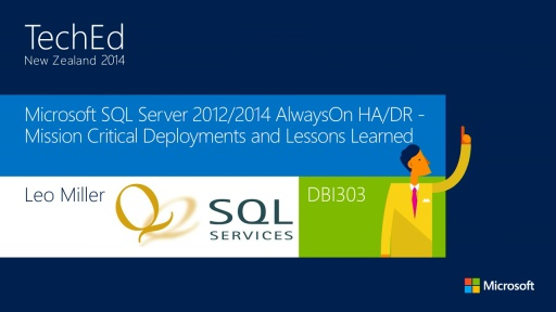 Microsoft SQL Server 2012/2014 AlwaysOn HA/DR - Mission Critical Deployments and Lessons Learned