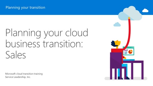 Session 6 – Planning your cloud business transition: Sales