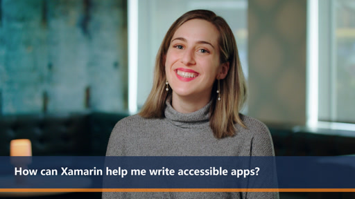 How can Xamarin help me write accessible apps? | Ond Dev Question